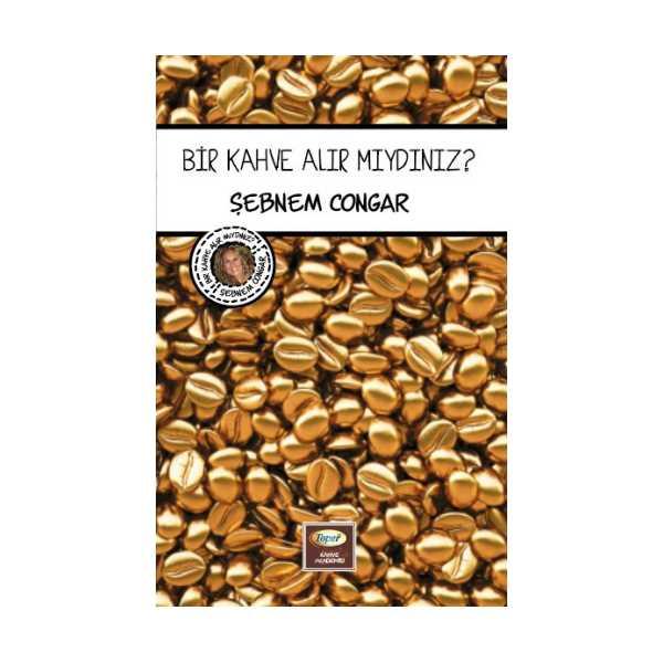Bir kahve alır mıydınız? şebnem congar öykü kitap